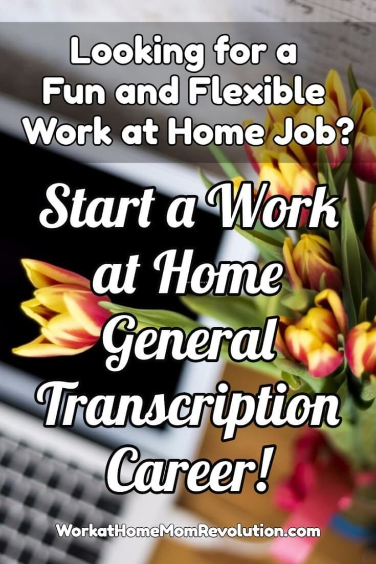 Looking for a fun and flexible work at home career? Start Your Own Work from Home General Transcription Business! It's a home business that costs little to start up! If you're looking for a home-based job that pays well and has flexible hours, this may be the perfect career for you! You can make money from home!