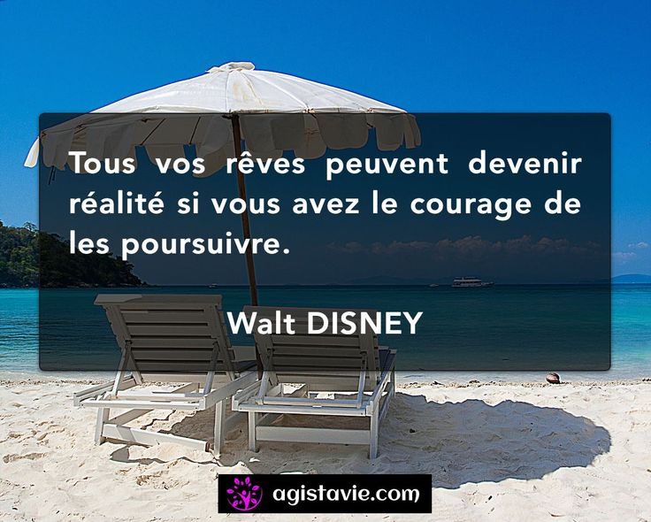 🌈 Vos rêves - Walt DISNEY 🌈 Site : www.agistavie.com / Facebook : https://www.facebook.com/AgisTaVie22/