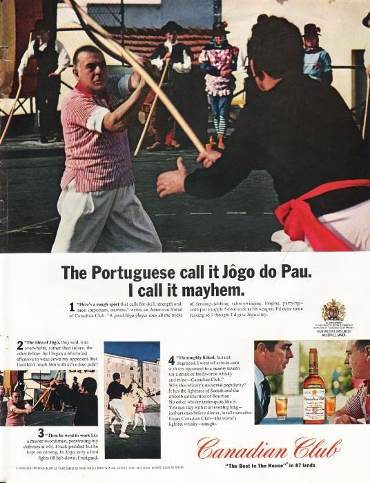 """1965 CANADIAN CLUB WHISKY vintage magazine advertisement """"The Portuguese call it Jôgo do Pau"""" ~ The Portuguese call it Jôgo do Pau.  I call it mayhem. - Canadian Club - """"The Best In The House"""" in 87 lands ~"""