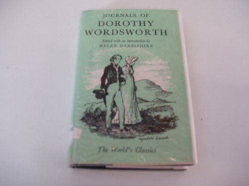 The Journals of Dorothy Wordsworth: The Alfoxden Journal, 1798, the Grasmere Journals, 1800-03 by Dorothy Wordsworth, http://www.amazon.co.uk/dp/B0000CK3MF/ref=cm_sw_r_pi_dp_iR6ysb1BZYZ0D