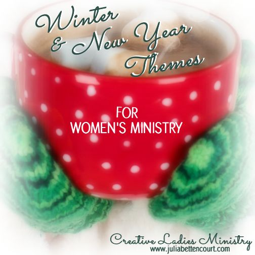Winter and New Years Women's Ministry Theme Ideas                                                                                                                                                                                 More