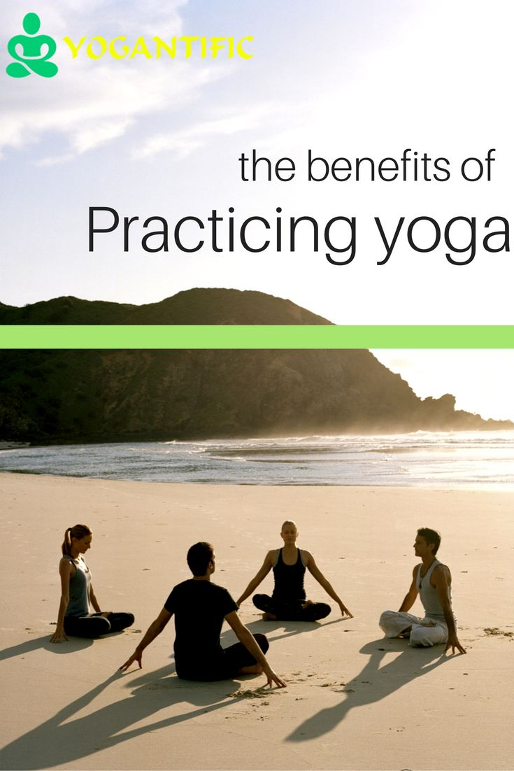 Discover The Benefits of Practicing Yoga - http://yogantific.com/2016/12/08/benefits-practicing-yoga/