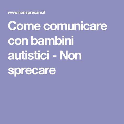 Come comunicare in maniera efficace con i bambini ...