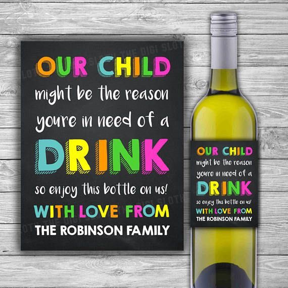 Our funny 'Our Child Might Be The Reason You Drink' wine label is the perfect gift for all those hard-working teachers this Teacher Day!