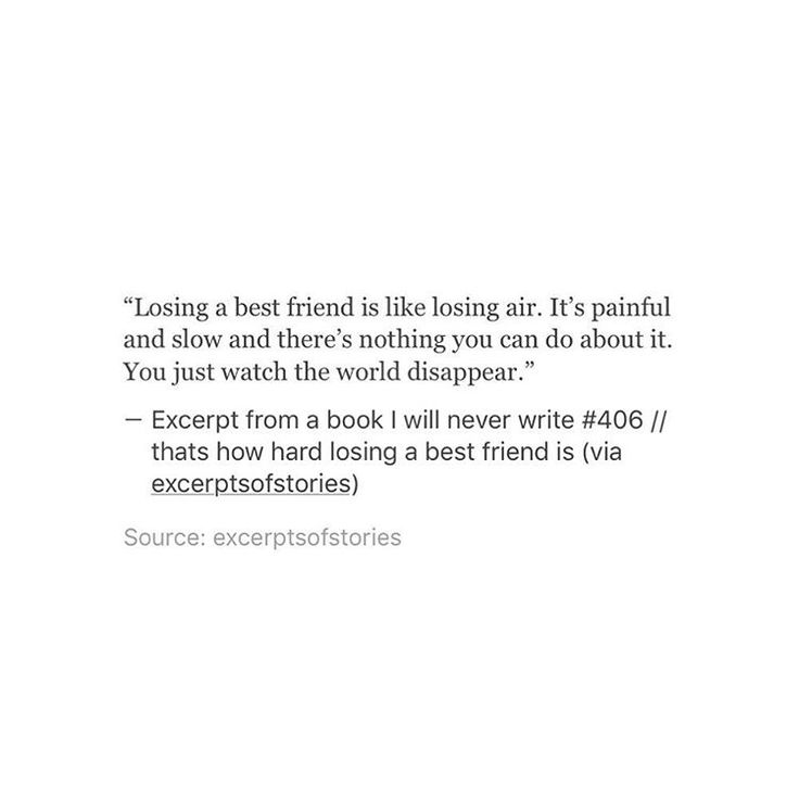 Losing a best friend is like losing air