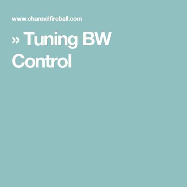 » Tuning BW Control