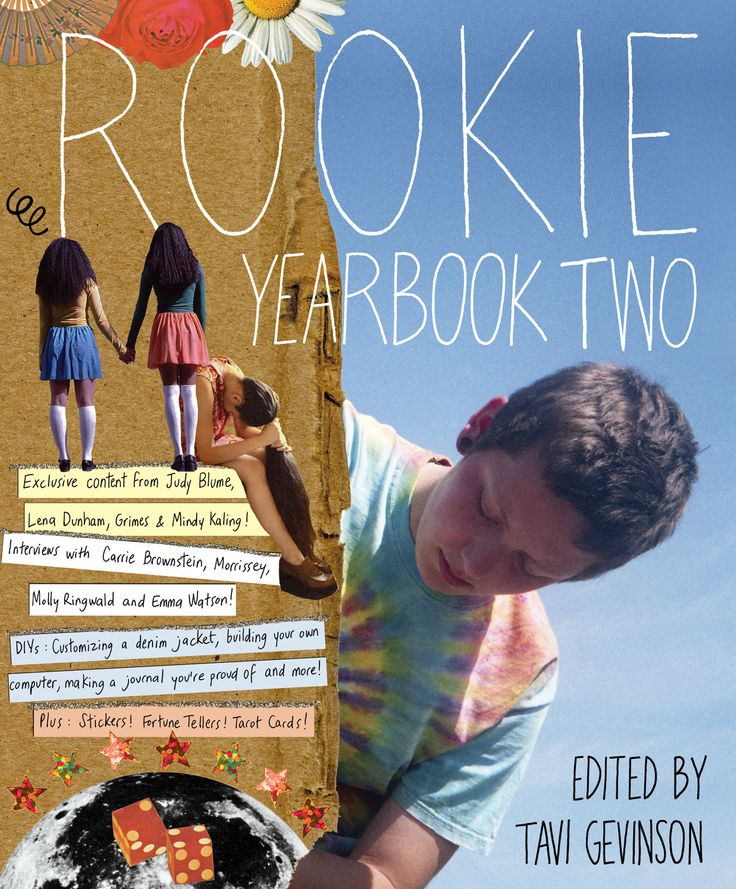 Rookie » Rookie Yearbook Two Just discovered this online mag and the brilliant 17 year old who runs it.  Would love to support her by buying this when I have the extra change.