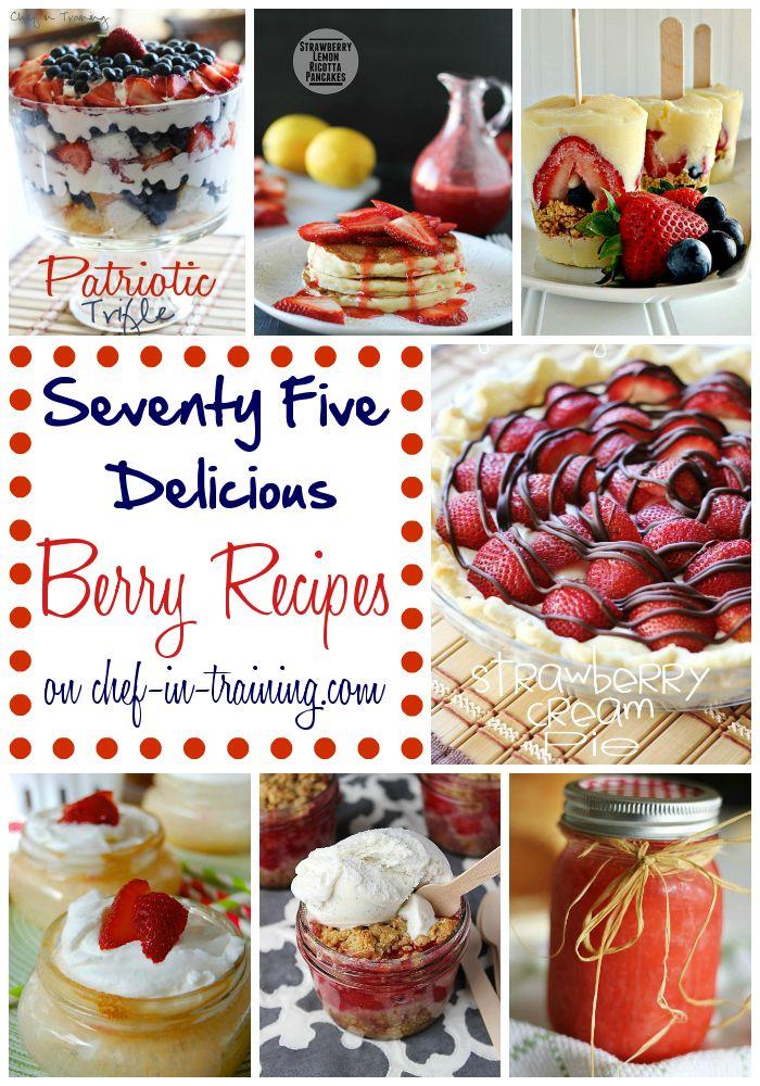 75 DELICIOUS Berry Recipes! SO many great recipes!