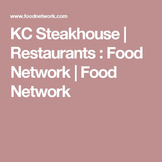 KC Steakhouse | Restaurants : Food Network | Food Network