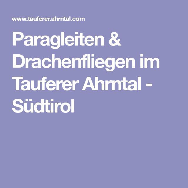 Paragleiten & Drachenfliegen im Tauferer Ahrntal - Südtirol