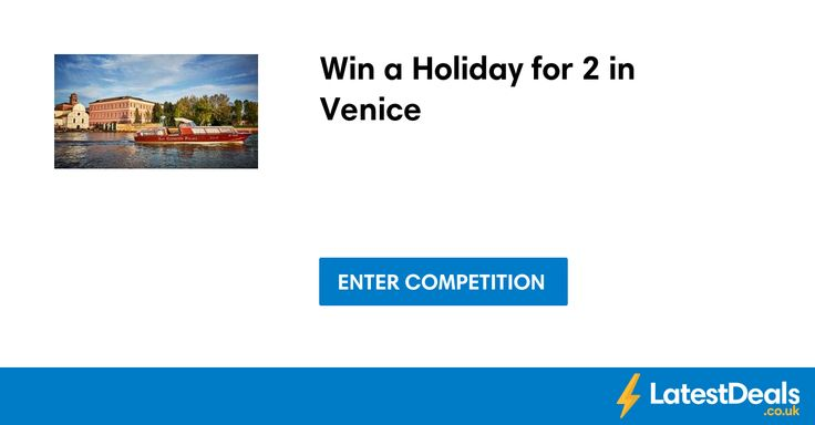 Win a Holiday for 2 in Venice