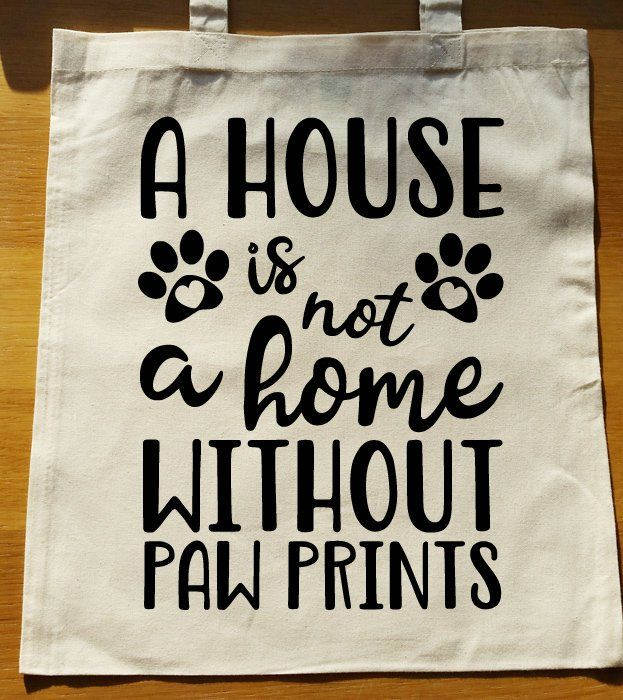 A House Is Not A Home Without Paw Prints Tote Bag Dogs Cats