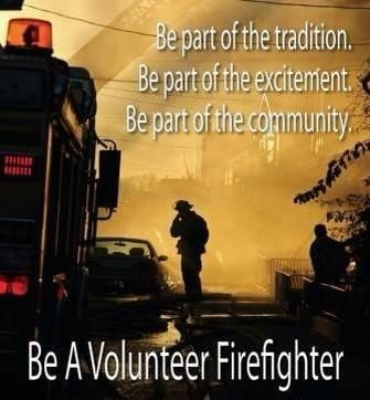 I grew up being in a fire department and when I turned 18 I joined to protect and serve! I take pride in being a volunteer!