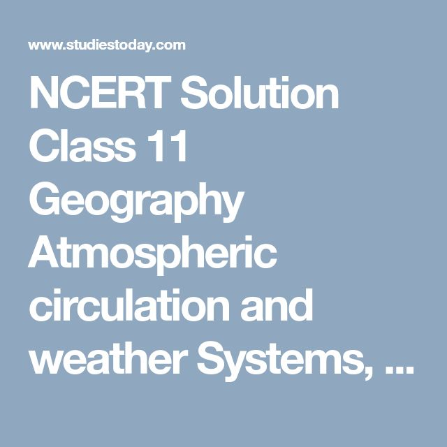 NCERT Solution Class 11 Geography Atmospheric circulation and weather Systems, NCERT Solutions for Geography NCERT Books