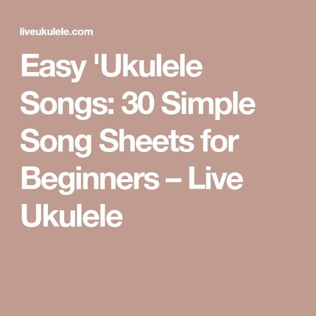 Easy 'Ukulele Songs: 30 Simple Song Sheets for Beginners – Live Ukulele