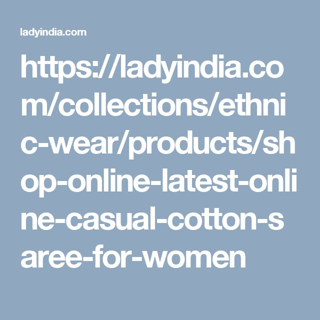 https://ladyindia.com/collections/ethnic-wear/products/shop-online-latest-online-casual-cotton-saree-for-women
