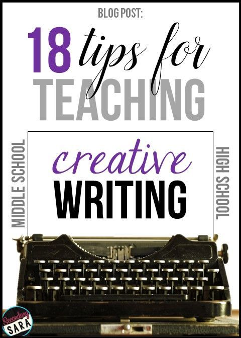 tips to teach creative writing Aspiring authors and teachers of writing will find much to creative writing in higher education it is not a hoard of tips, or a compendium of.
