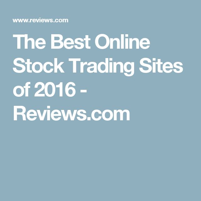 The Best Online Stock Trading Sites of 2016 - Reviews.com