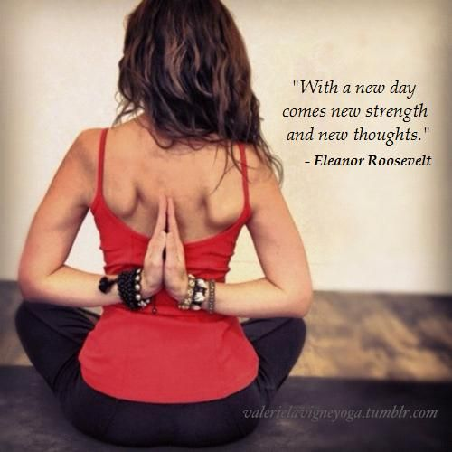 """Reverse Prayer by valerielavigneyoga:  'With a new day comes new strength and new thoughts.""""- Eleanor Roosevelt #Yoga #Inspiration"""