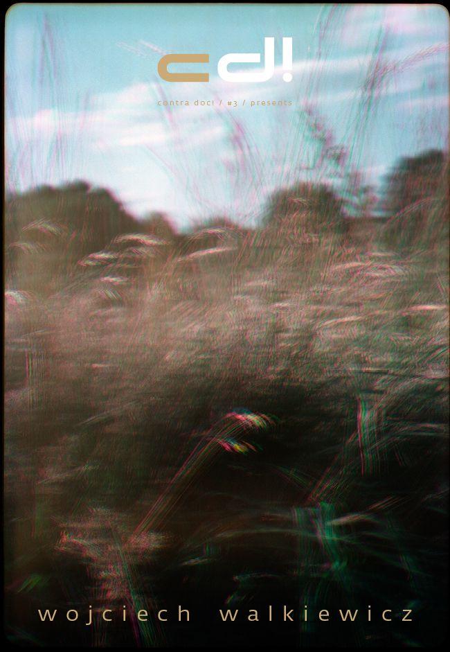 "contra doc! presents: ""Post-sights"" by Wojciech Walkiewicz; cd! #3 (pp. 123-141)"