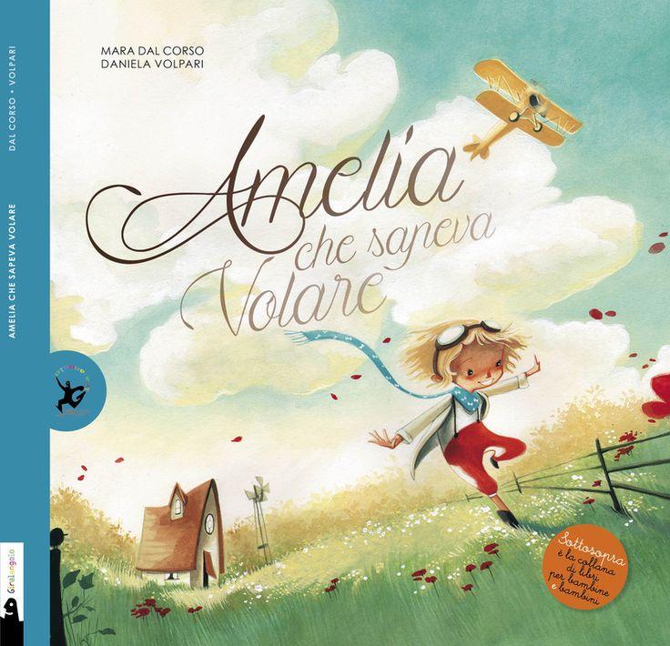 Mara dal Corso e Daniela Volpari, Amelia che sapeva volare, EDT, 2015