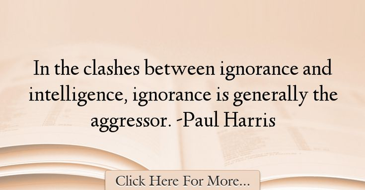 ignorance vs intelligence Transcript of intelligence vs ignorance in montag's society, the government burns books because they don't want the people to gain knowledge, or in other words, intelligence it's ignorant to burn books when they hold so much meaning to them, especially to influence the people not to read them.