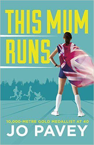 This Mum Runs: Amazon.co.uk: Jo Pavey: 9780224100427: Books