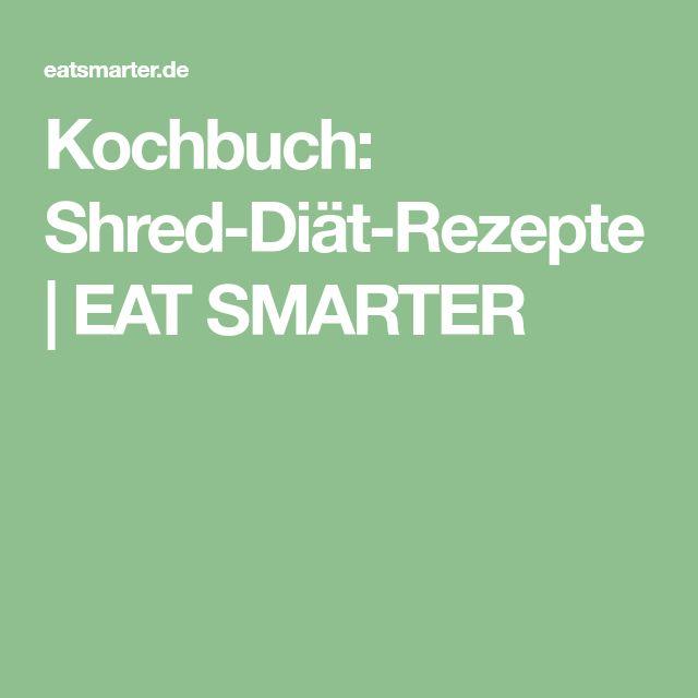 Kochbuch: Shred-Diät-Rezepte | EAT SMARTER