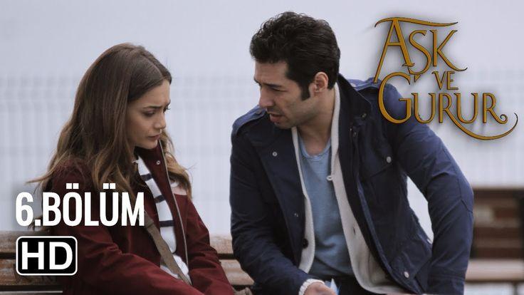 Aşk ve Gurur 6. Bölüm Final izle 11 Nisan Salı