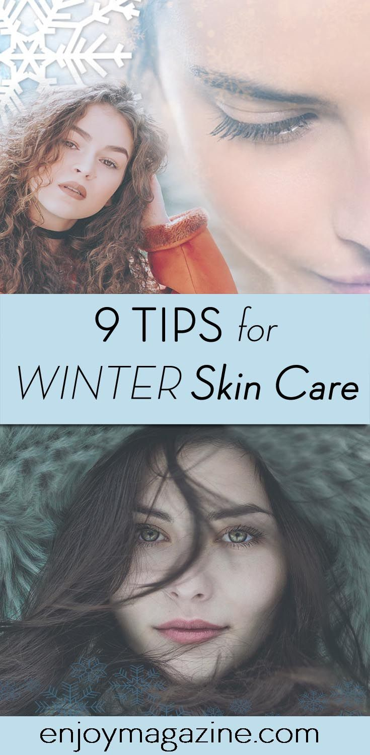 Tips To Care For Your Skin During Colder Weather Enjoy Magazine In 2020 Skin Winter Skin Care Beauty Skin Care