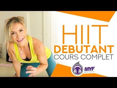 HIIT DEBUTANT (cours complet en 20min) –  Websérie FITNESS TRANSFORMATION by MY…