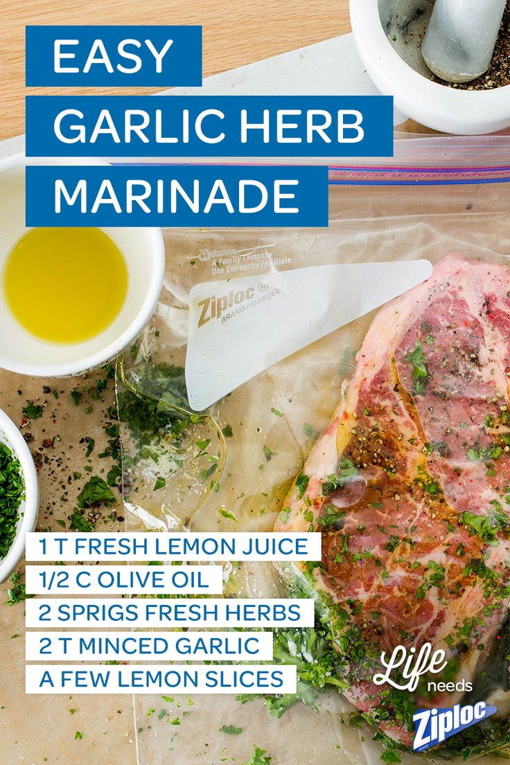 Amazing flavor! This garlic herb marinade is one of our favorite BBQ recipes. Just combine 1 T fresh lemon juice, ½ c olive oil, 2 sprigs fresh herbs, 2 T minced garlic, and a few lemon slices. Then, pour it over meat in a Ziploc® bag and marinate overnight. So yummy.
