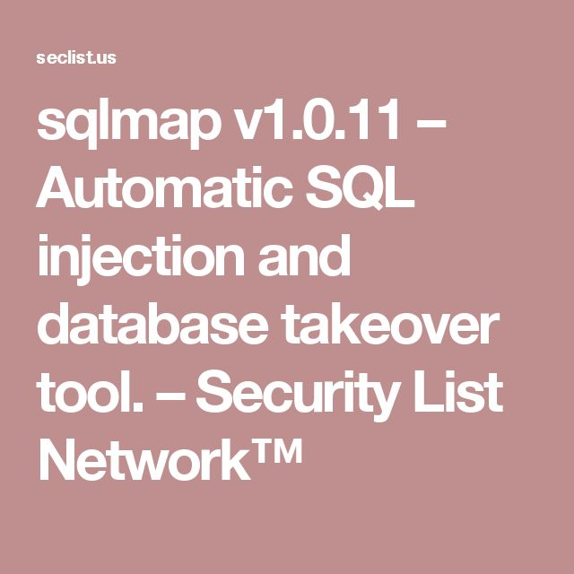 sqlmap v1.0.11 – Automatic SQL injection and database takeover tool. – Security List Network™