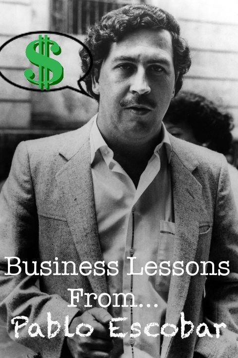 Though perhaps not the kindest individual in the world, becoming the 7th richest man in the world means maybe there are some things we could learn from him...  http://thecodetoriches.com/business-lessons-pablo-escobar/