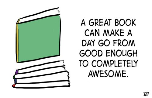 A great book can make a day go from good enough to completely awesome.