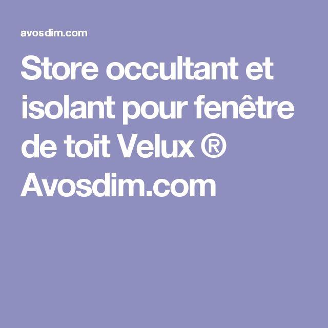 Store occultant et isolant pour fenêtre de toit Velux ® Avosdim.com