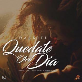 Urban-Music-Word: Darkiel - Quedate Otro Dia