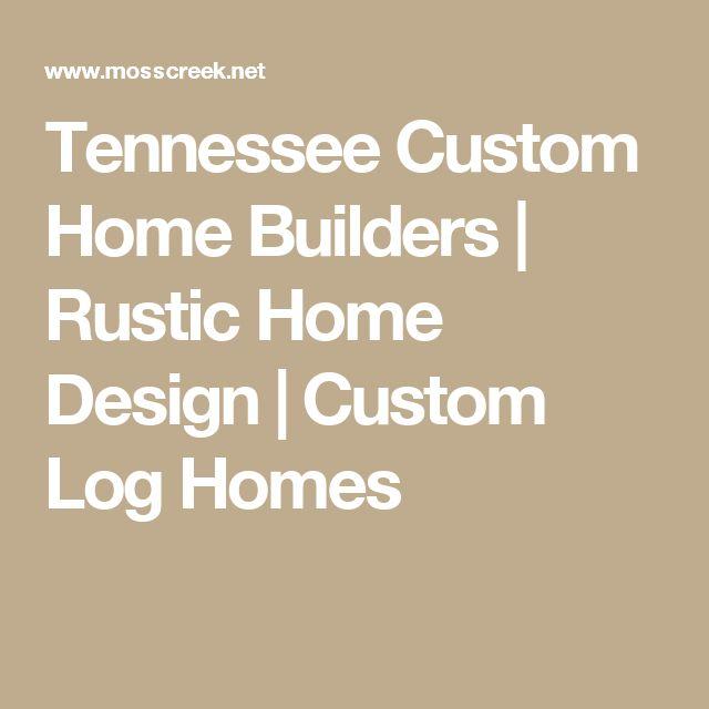 Tennessee Custom Home Builders | Rustic Home Design | Custom Log Homes