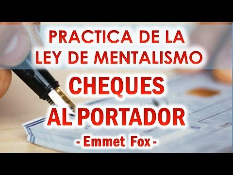 PRACTICA DE LA LEY DE MENTALISMO - CHEQUES AL PORTADOR  - EMMET FOX - YouTube