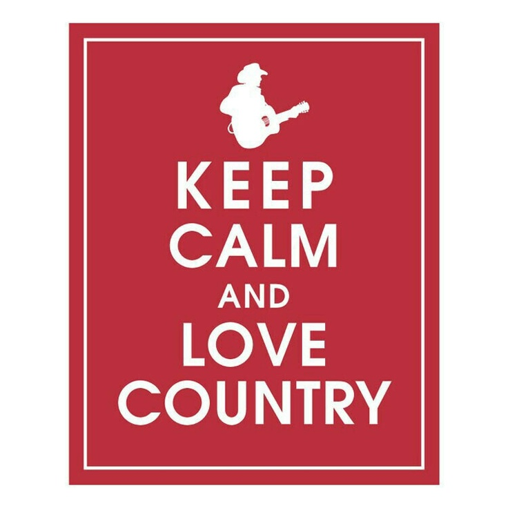 Kepp calm and LOVE COUNTRY