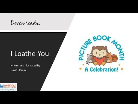 """In celebration of Picture Book Month 2017, Marigold Library System staff member Devon reads """"I Loathe You"""" by David Slonim"""