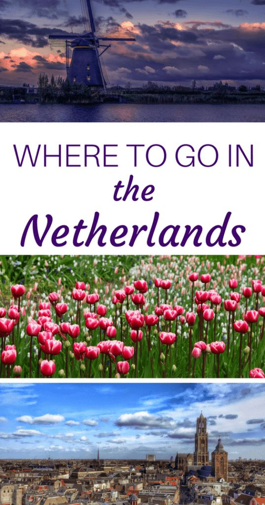 The best places to visit in Netherlands...according to top travel bloggers!