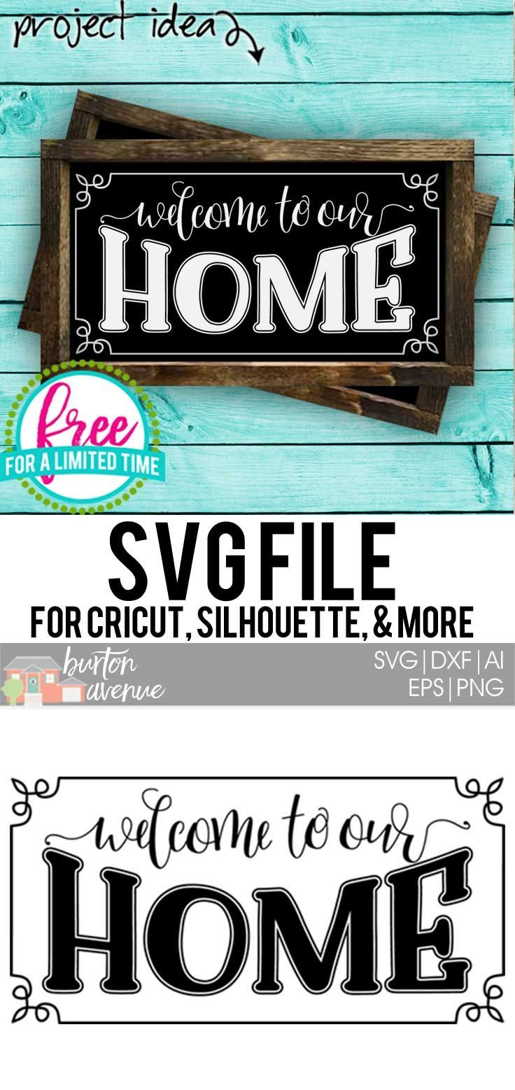 Free SVG Cut File - Welcome to our Home | Cricut Projects | Free svg