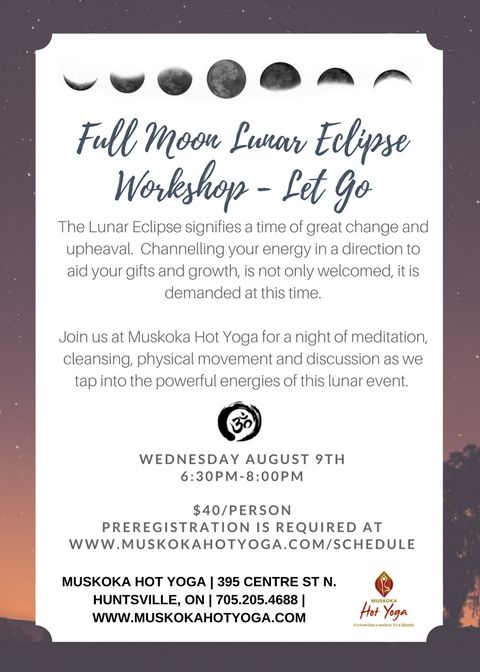Full Moon Lunar Eclipse Workshop – Let Go . www.muskokahotyoga.com/schedule