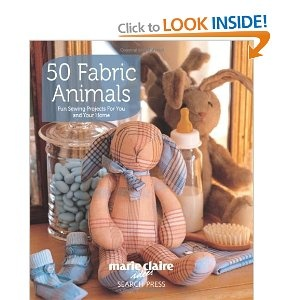 50 Fabric Animals: Fun Sewing Projects for You and Your Home: Amazon.ca: Marie Claire Idees: Books