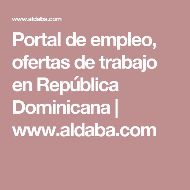 Portal de empleo, ofertas de trabajo en República Dominicana | www.aldaba.com