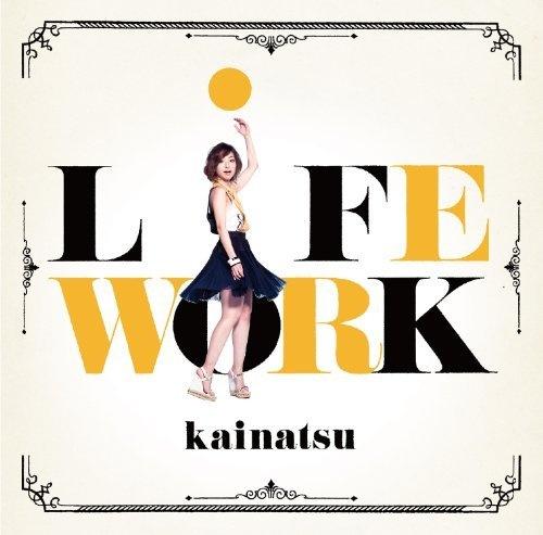 LiFEWORK(初回限定盤)(DVD付) ~ kainatsu, http://www.amazon.co.jp/dp/B00BS6XDG8/ref=cm_sw_r_pi_dp_g.EIrb19XRTHX