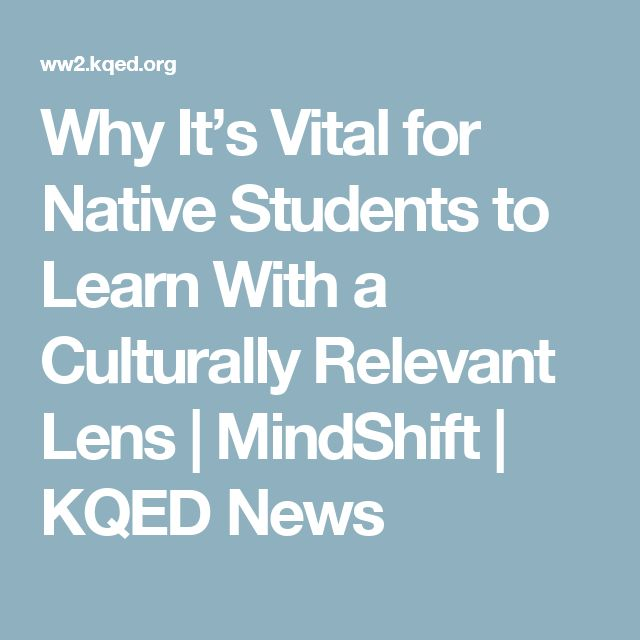 Why It's Vital for Native Students to Learn With a Culturally Relevant Lens | MindShift | KQED News
