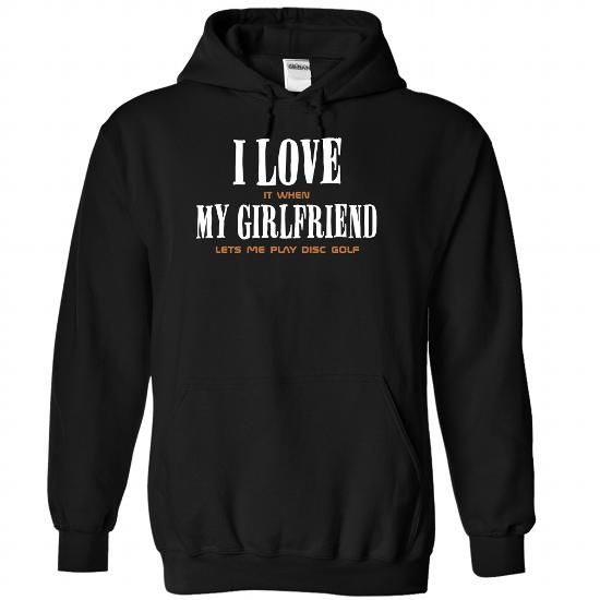 My girl friend lets me Play disc golf T Shirts, Hoodies. Check price ==► https://www.sunfrog.com/LifeStyle/My-girl-friend-lets-me-Play-disc-golf--1215-2360-Black-Hoodie.html?41382 $39.99