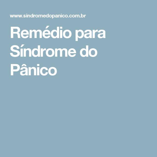 Remédio para Síndrome do Pânico